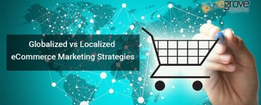 Globalized vs Localized eCommerce Marketing Strategies