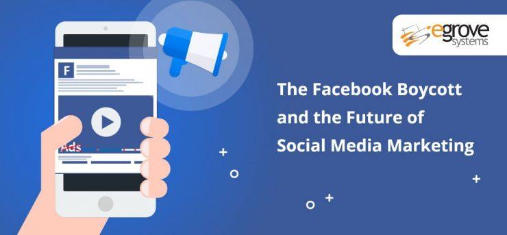 Facebook Boycott and the Future of Social Media Marketing