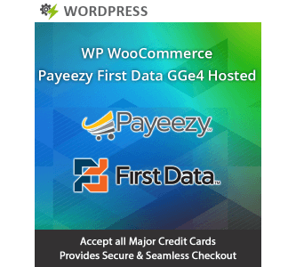 WP Woocommerce Payeezy First Data GGe4 Hosted Solution