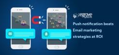 Push notification beats Email marketing